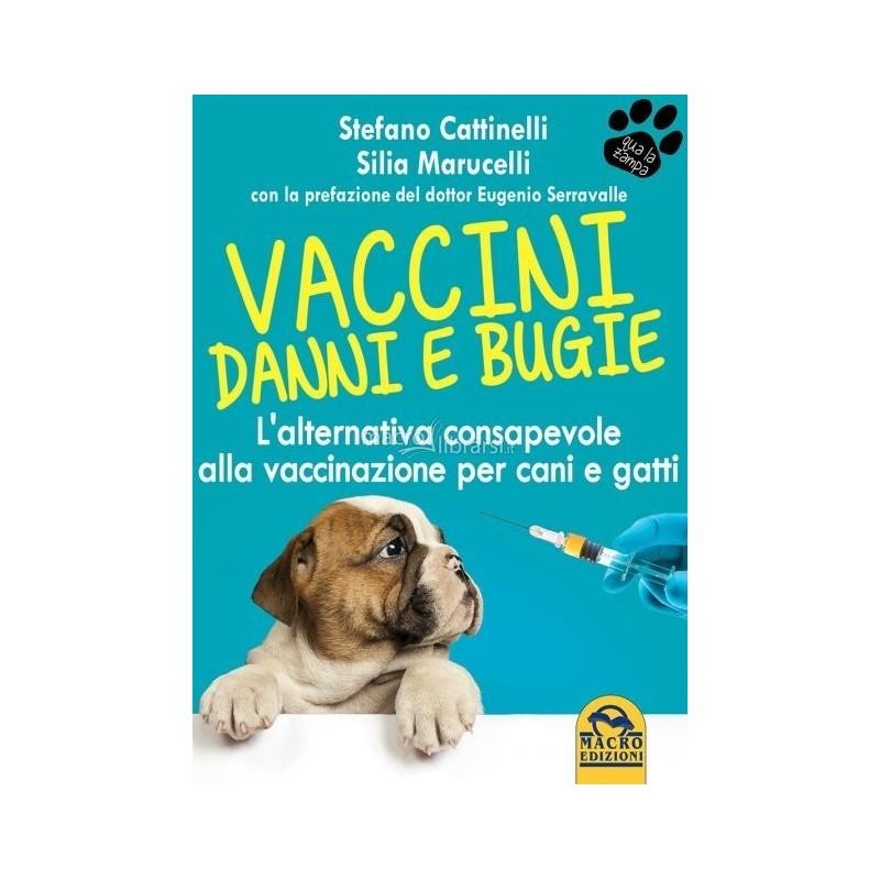 Vaccini: Danni e Bugie di Stefano Cattinelli e Silia Marucelli